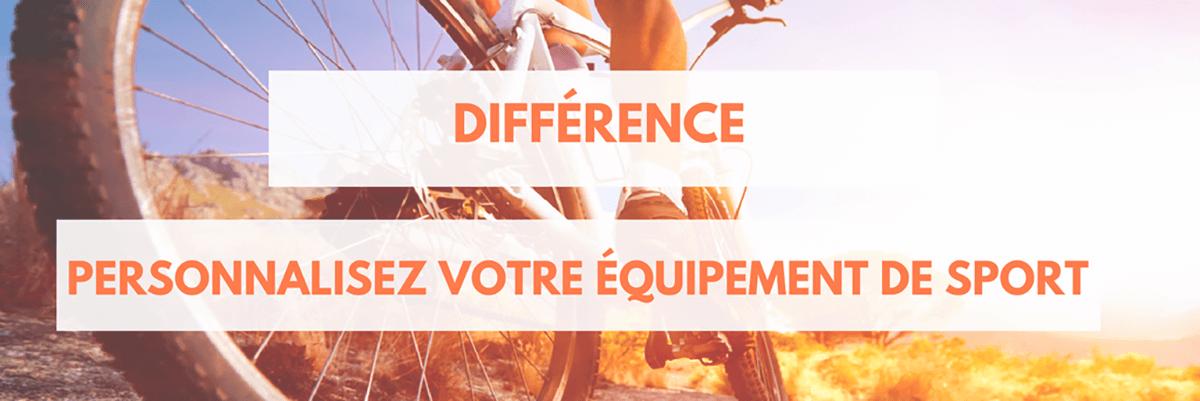 Difference personnalisez votre equipement de sport